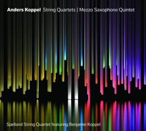 Anders Koppel: String Quartets - Mezzo Saxophone Quintetのジャケット写真
